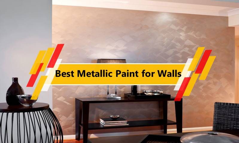 Best Metallic Paint for Walls