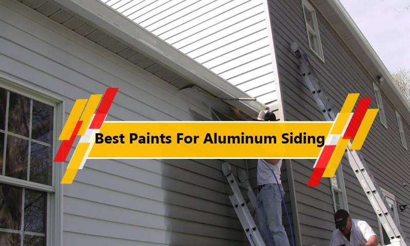 Best Paint For Aluminum Siding