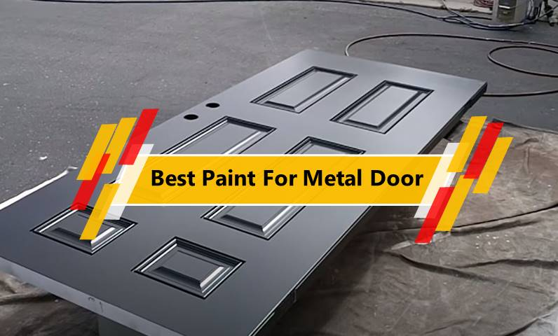 Best Paint For Metal Door