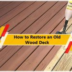 How to Restore an Old Wood Deck
