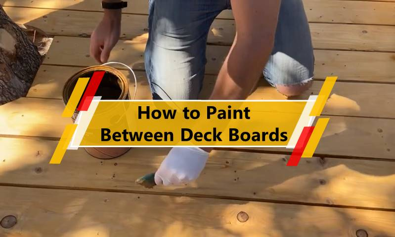 How to Paint Between Deck Boards