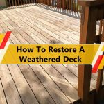 How to restore a weathered deck