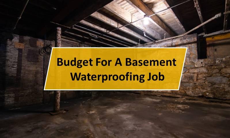 Budgets For A Basement Waterproofing Job
