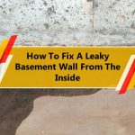 How To Fix A Leaky Basement Wall From The Inside