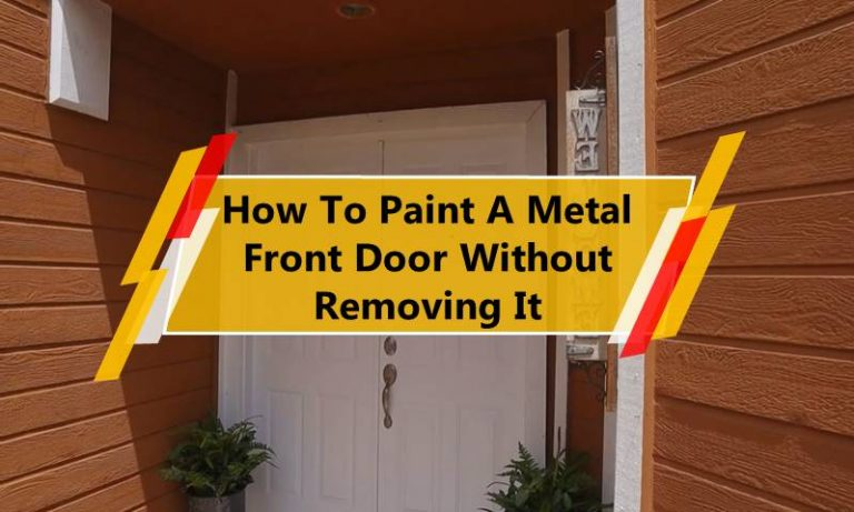 How To Paint A Metal Front Door Without Removing It