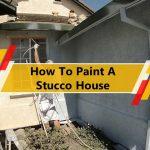 How To Paint A Stucco House